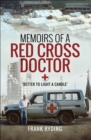 Memoirs of a Red Cross Doctor : Better to Light a Candle - eBook