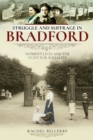 Struggle and Suffrage in Bradford : Women's Lives and the Fight for Equality - eBook