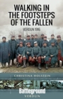 Walking In the Footsteps of the Fallen : Verdun 1916 - Book