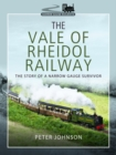 The Vale of Rheidol Railway : The Story of a Narrow Gauge Survivor - Book