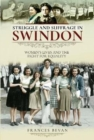 Struggle and Suffrage in Swindon : Women's Lives and the Fight for Equality - Book