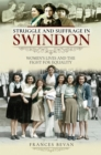 Struggle and Suffrage in Swindon : Women's Lives and the Fight for Equality - eBook