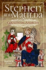 Stephen and Matilda's Civil War : Cousins of Anarchy - Book