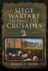 Siege Warfare during the Crusades - Book