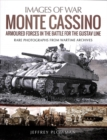 Monte Cassino: Amoured Forces in the Battle for the Gustav Line : Rare Photographs from Wartime Archives - Book