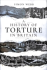 A History of Torture in Britain - Book