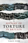 A History of Torture in Britain - eBook