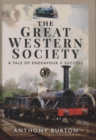 The Great Western Society : A Tale of Endeavour and Success - Book