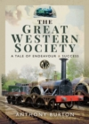 The Great Western Society : A Tale of Endeavour & Success - eBook