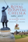 A History of the Royal Hospital Chelsea 1682-2017 : The Warriors' Repose - eBook
