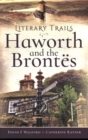Literary Trails: Haworth and the Bront s - Book