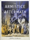 The Armistice and the Aftermath : The Story in Art - Book