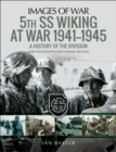 5th SS Wiking at War 1941-1945 : History of the Division - eBook
