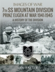 7th SS Mountain Division Prinz Eugen At War 1941-1945 : A History of the Division - eBook