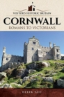 Visitors' Historic Britain: Cornwall : Romans to Victorians - Book