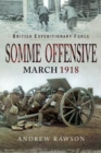 British Expeditionary Force - Somme Offensive : March 1918 - Book
