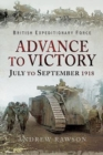 Advance to Victory - July to September 1918 - Book