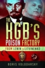 The KGB's Poison Factory : From Lenin to Litvinenko - Book