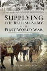 Supplying the British Army in the First World War - Book
