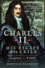 Charles II and his Escape into Exile : Capture the King - Book