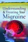 Understanding and Treating Your Migraine - Book