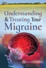 Understanding and Treating Your Migraine - eBook