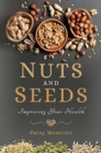 Nuts and Seeds : Improving Your Health - Book