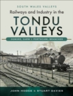 Railways and Industry in the Tondu Valleys : Ogmore, Garw and Porthcawl Branches - eBook