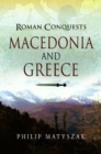 Roman Conquests: Macedonia and Greece - Book