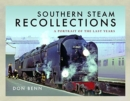 Southern Steam Recollections : A Portrait of the Last Years - Book