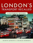 London's Transport Recalled : A Pictorial History - Book
