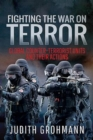 Fighting the War on Terror : Global Counter-terrorist units and their Actions - Book