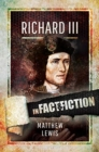 Richard lll: In Fact and Fiction - Book