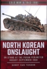 North Korean Onslaught : Volume II: UN Stand at the Pusan Perimeter, August 1950 - Book