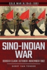 Sino-Indian War : Border Clash: October-November 1962 - Book