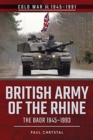 British Army of the Rhine : The BAOR, 1945-1993 - Book