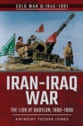 Iran-Iraq War : The Lion of Babylon, 1980-1988 - Book