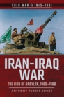 Iran-Iraq War : The Lion of Babylon, 1980-1988 - eBook