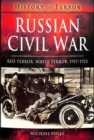 Russian Civil War : Red Terror, White Terror, 1917-1922 - Book