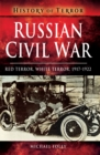 Russian Civil War : Red Terror, White Terror, 1917-1922 - eBook