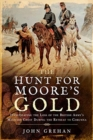The Hunt for Moore's Gold : Investigating the Loss of the British Amy's Military Chest During the Retreat to Corunna - Book