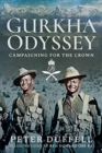 Gurkha Odyssey : Campaigning for the Crown - Book