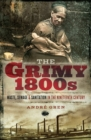 The Grimy 1800s : Waste, Sewage, and Sanitation in Nineteenth Century Britain - eBook