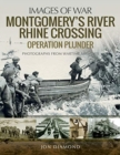 Montgomery's Rhine River Crossing: Operation PLUNDER : Rare Photographs from Wartime Archives - Book