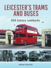 Leicester's Trams and Buses : 20th Century Landmarks - Book