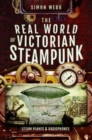 The Real World of Victorian Steampunk : Steam Planes and Radiophones - Book