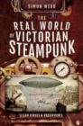 The Real World of Victorian Steampunk : Steam Planes and Radiophones - eBook