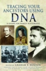 Tracing Your Ancestors Using DNA : A Guide for Family Historians - Book