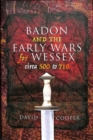 Badon and the Early Wars for Wessex, circa 500 to 710 - Book