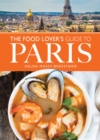 The Food Lover's Guide to Paris - eBook